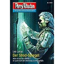 """Perry Rhodan 2955: Der Shod-Spiegel: Perry Rhodan-Zyklus """"Genesis"""" (Perry Rhodan-Erstauflage)"""