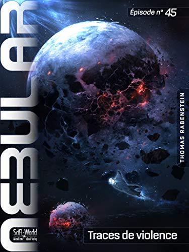 NEBULAR 45 - Traces de violence: Épisode par  SciFi-World Medien