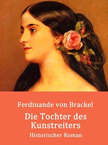 Die Tochter des Kunstreiters: Historischer Roman