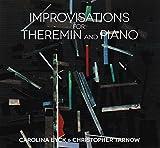 Improvisations pour térémine et piano = Improvisations for theremin and piano / Carolina Eyck, térémine | Eyck, Carolina (1987-....). Interprète