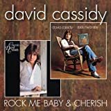 Rock Me Baby/Cherish (2 on 1) -