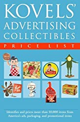Kovels' Advertising Collectibles Price List by Ralph Kovel (2005-04-12)