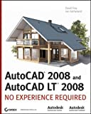 AutoCAD 2008 and AutoCAD LT 2008: No Experience Required by Frey, David, McFarland, Jon [15 May 2007]