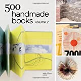 500 Handmade Books Volume 2 (500 Series)