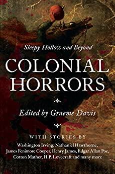 Colonial Horrors: Sleepy Hollow and Beyond by [Davis, Graeme]