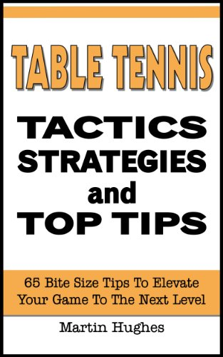 Table Tennis Tactics: 65 Bite-size Tactics, Strategies and Top Tips (English Edition) por Martin Hughes