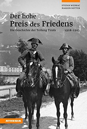 Der hohe Preis des Friedens: Die Geschichte der Teilung Tirols 1918-1923