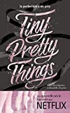 Tiny Pretty Things - Tome 1 - Tiny Pretty Things : La perfection a un prix (French Edition)