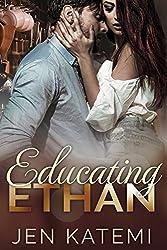 Educating Ethan: A Sexy Romance Novella