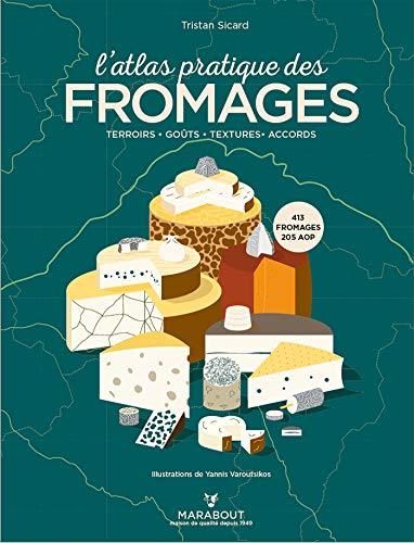 L'atlas pratique des fromages par Tristan Sicard