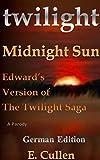 Twilight Midnight Sun: Edward's Version of The Twilight Saga (A Parody) (German Edition) (Deutsch Auflage)