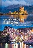Unterwegs in Europa: Das große Reisebuch -