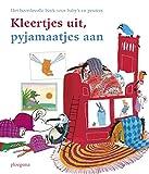 Kleertjes uit, pyjamaatjes aan: Het boordevolle boek voor baby's en peuters (Ploegsma kinder- & jeugdboeken)