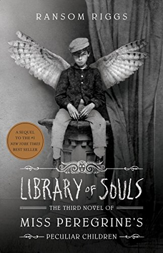Library of Souls: The Third Novel of Miss Peregrine's Home for Peculiar Children (Miss Peregrines Peculiar Children - volume 3) (ANGLAIS)