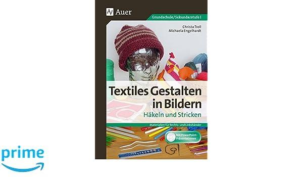 Textiles Gestalten In Bildern Häkeln Und Stricken Materialien Für