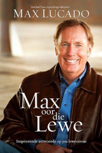 Max oor die lewe: Inspireerende antwoorde op jou lewensvrae (Afrikaans Edition)