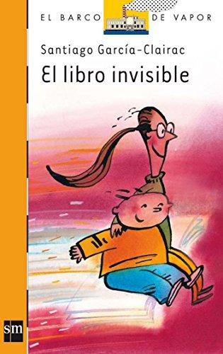 El libro invisible (Barco de Vapor Naranja) por Santiago García-Clairac