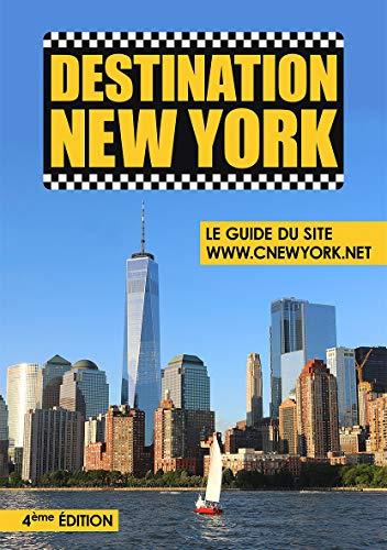 Destination New York - Le Guide du site ©New York.net - 4ème Edition par Didier Forray