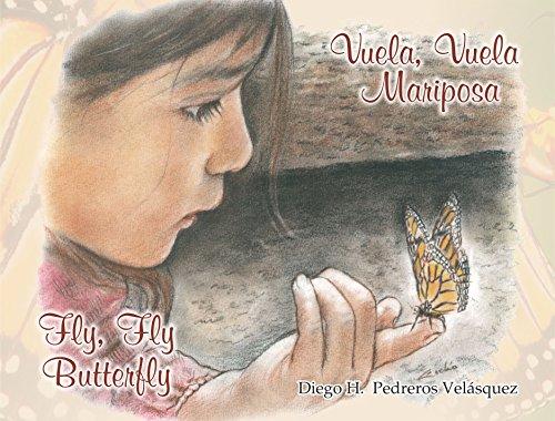 Fly, fly Butterfly / Vuela, vuela Mariposa: (English / Español ...