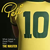 Pele 10: What Makes a Great Play from The Master