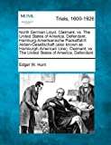 North German Lloyd, Claimant, vs. the United States of America, Defendant. Hamburg-Amerikanische Packetfahrt Aktien-Gesellschaft (Also Known as ... vs. the United States of America, Defendant.
