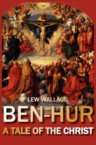 Ben-Hur: A Tale of the Time of Our Lord