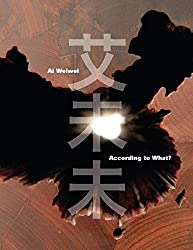 Ai Weiwei: According to What? by Kerry Brougher (2012-10-09)