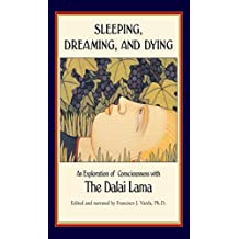 Sleeping, Dreaming, and Dying: An Exploration of Consciousness (English Edition)