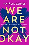 We Are Not Okay par Gomes