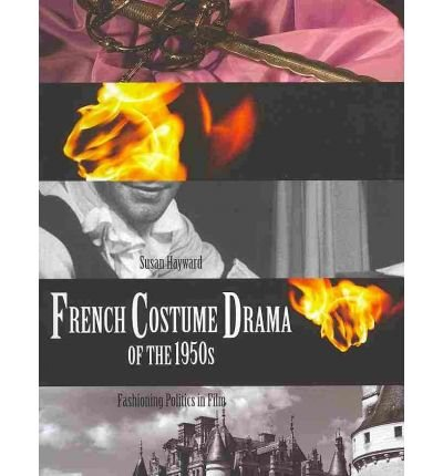 French Costume Drama of the 1950s Fashioning Politics in Film by Hayward, Susan ( AUTHOR ) Jun-30-2010 (Drama Filme French Costume)
