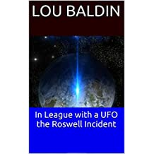 In League with a UFO the Roswell Incident (English Edition)