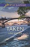 Taken (Love Inspired Suspense) by Lisa Harris (2015-02-03)
