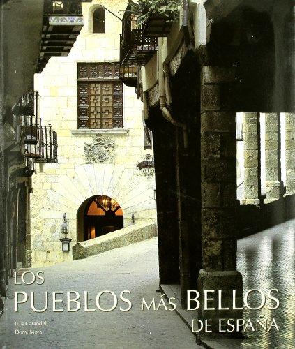 Los Pueblos Mas Bellos de Espa~na por Dominique Mora, Luis Carandell