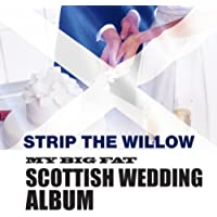 Strip The Willow: My Great Big Scottish Wedding Album