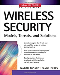 Wireless Security: Models, Threats, and Solutions (McGraw-Hill Telecom Professional) by Randall K. Nichols (2002-01-01)
