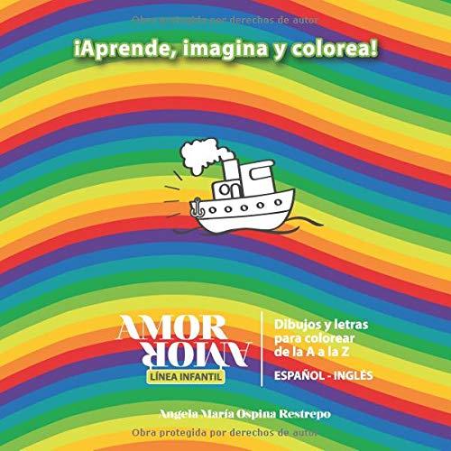 AmorAmor Dibujos y Letras para Colorear: De la A a la Z par Mrs Angela Maria Ospina