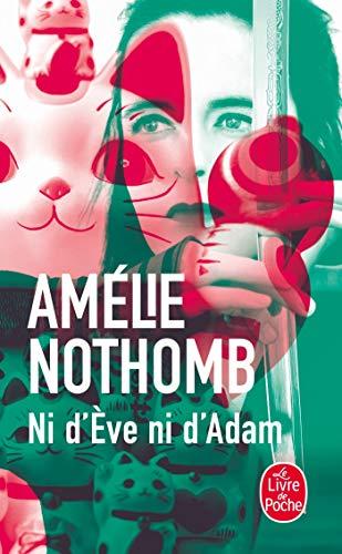 Ni d'Ève ni d'Adam (Littérature) por Amélie Nothomb