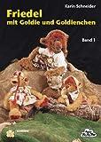 Friedel, mit Goldie und Goldienchen (Schnittmusterbuch)