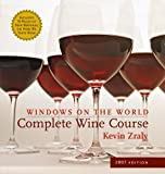 Windows on the World Complete Wine Course 2007 (Kevin Zraly's Complete Wine Course)