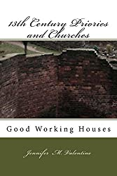 13th Century Priories and Churches: Good Working Houses