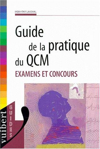 GUIDE DE LA PRATIQUE DU QCM. Examens et concours