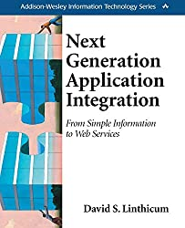 Next Generation Application Integration: From Simple Information to Web Services (Addison-Wesley Information Technology Series)