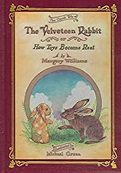 [The Classic Tale of the Velveteen Rabbit: Or, How Toys Became Real] (By: Margery Williams) [published: September, 2007]