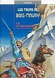 Les Tours de Bois-Maury, Tome 8 : Le Seldjouki
