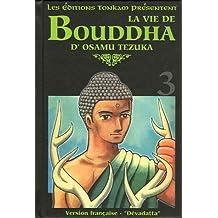 Vie de Bouddha - Deluxe (la) Vol.3