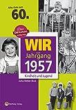 Wir vom Jahrgang 1957 - Kindheit und Jugend (Jahrgangsbände): 60. Geburtstag - Jutta Weber-Bock