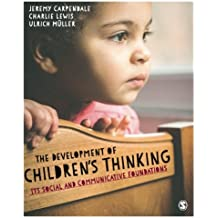 The Development of Children's Thinking: Its Social and Communicative Foundations