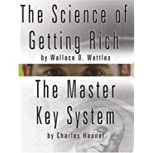 The Science of Getting Rich by Wallace D. Wattles AND The Master Key System by Charles Haanel by Wallace D. Wattles (2007-03-01)