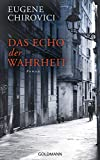 Das Echo der Wahrheit: Roman von Eugene Chirovici