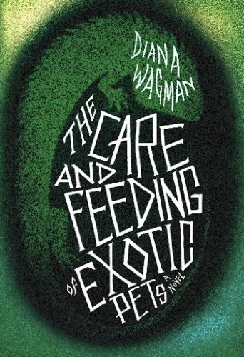 Buchseite und Rezensionen zu 'The Care and Feeding of Exotic Pets' von Diana Wagman